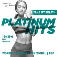Platinum Hits Workout - Take My Breath