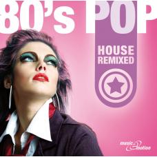 80s Pop - House Remixed