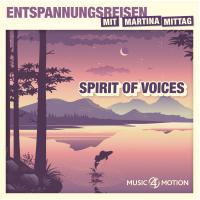 Spirit of Voices - Entspannungsreisen mit Martina Mittag