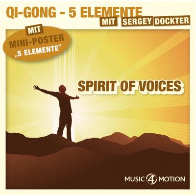 Spirit of Voices - Qi Gong - 5 Elemente mit Sergey Dockter